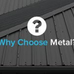 Choosing a Metal Roof over Traditional Materials